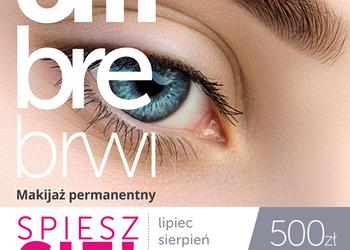 Glamour Instytut Urody - makijaż permanentny brwi (tylko we wrześniu i październiku 600zł)